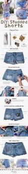 cool diy fashion ideas studded shorts and diy fashion projects