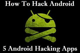 android hack apps how to hack android device 5 best android hacking apps basic