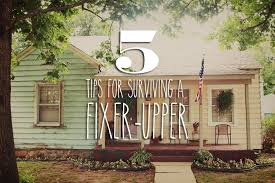 fixer uppers for sale five crucial tips for surviving a fixer circa houses