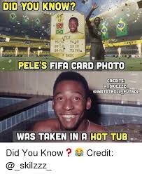Meme Def - did you know 95 ce pele fifa17 89 s0 53 def 89 pas 73 phy basic