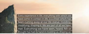 quotes about life download quotes about life experiences shaping us motivational quotes