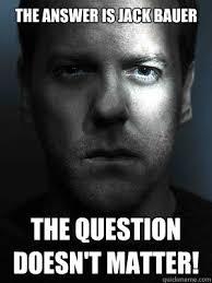 Jack Bauer Meme - jack bauer memes quickmeme