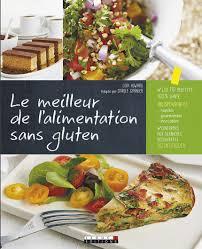 cuisine sans gluten la cuisine sans gluten deux ouvrages alléchants