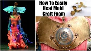 how to easily heat mold craft foam youtube