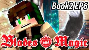 a wolf boy blades and magic book 2 ep6 minecraft