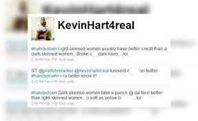 Light Skinned Jokes Kevin Hart Says People Are Off Limits But Black Women Are
