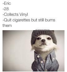 Hipster Dog Meme - hipster dog meme by thewanderingwolf memedroid