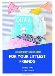 day 1 subscription box gift ideas for kids coupons kiddo u0026soul