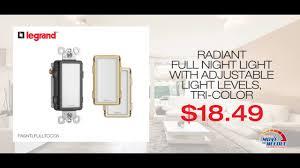 legrand radiant night light move the needle legrand radiant night lights youtube
