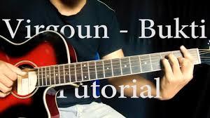 tutorial gitar lagu virgoun bukti virgoun bukti tutorial gitar dan kunci chord gitar asli youtube