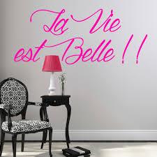 stickers muraux chambre fille ado sticker citation la vie est belle stickers citations français