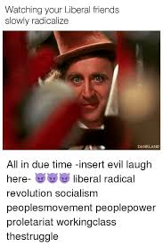 Meme Evil Laugh - watching your liberal friends slowly radicalize dankland all in