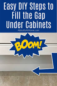 how do you fill the gap between kitchen cabinets and ceiling how to fill the gap between cabinets and floor abbotts at home