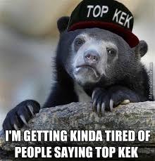 Top Kek Meme - kek lel top kek top lel all of the above annoy me now by