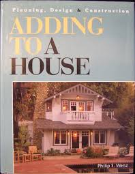 adding to a house planning design u0026 construction philip s