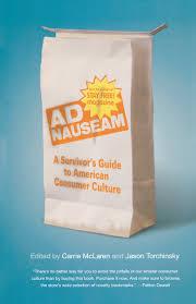 ad nauseam a survivor u0027s guide to american consumer culture