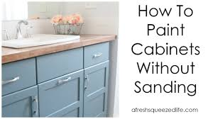 can i paint cabinets without sanding them how to paint cabinets without sanding