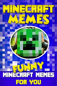 Funny Minecraft Memes - minecraft memes 100 best of funny minecraft memes by mike kid