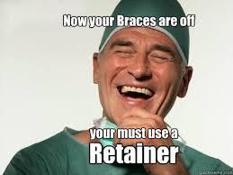 Braces Meme - information about retainers