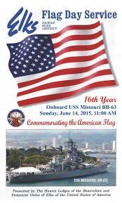 Misouri Flag 2015 Flag Day Celebration On Board Uss Missouri Elks Lodge 616