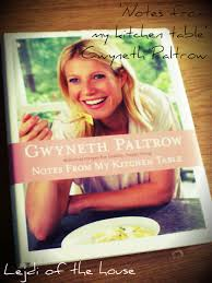 Notes From My Kitchen Table Gwyneth Paltrow KSIĄŻKI I MAGAZYNY - Gwyneth paltrow notes from my kitchen table