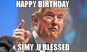 Blessed Meme - happy birthday simy u blessed meme donald trump 75700 memeshappen