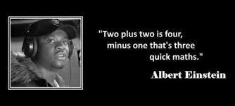 Albert Einstein Meme - dopl3r com memes two plus two is four minus one thats three