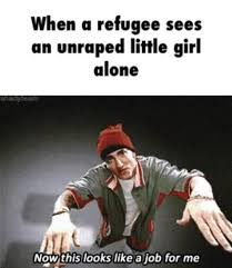 For Me Meme - refugee now this looks like a job for me know your meme