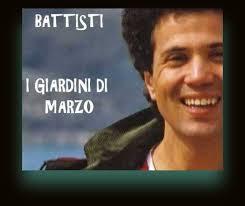i giardini di marzo battisti testo lucio battisti i giardini di marzo su musica italiana