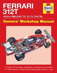 ferrari 312t owners u0027 workshop manual haynes publishing