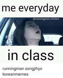 Meme Running - me everyday man memes in class runningman songjihyo koreanmemes