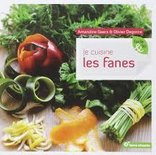amazon fr je cuisine les fanes amandine geers olivier degorce