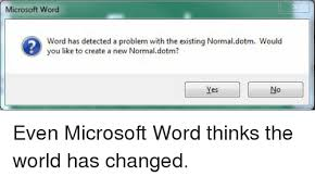 Microsoft Word Meme - microsoft word word has detected a problem with the existing