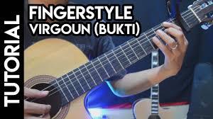 tutorial gitar lagu virgoun bukti tutorial fingerstyle lagu virgoun bukti youtube