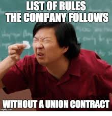 Contract Law Meme - list of rules the company follows without a union contract meme on