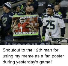 12th Man Meme - ants ope shoutout to the 12th man for using my meme as a fan poster