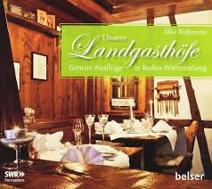 Baden Baden Restaurant Unsere Landgasthöfe Genuss Ausflüge In Baden Württemberg Amazon