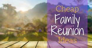 cheap family reunion ideas tours