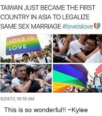 Asia Meme - taiwan just became the first country in asia to legalize same sex