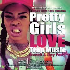 Pretty Girl Meme - pretty girls love trap music the music video edition tickets sun