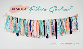 how to make a fabric garland grey house harbor