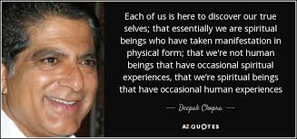 True Selves - deepak chopra quote each of us is here to discover our true selves