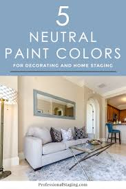 neutral paint colors 5 beautiful neutral paint colors for walls