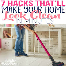 7 hacks that u0027ll make your home look clean in minutes simple made