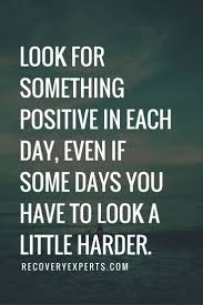 inspirational quotes look for something positive in each day