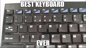Keyboard Meme - image tagged in 2 4 keyboard imgflip