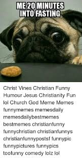 Fasting Meme - me 20 minutes into fasting christ vines christian funny humour jesus