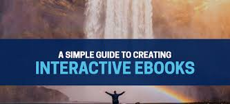 creating ebooks a simple guide to creating interactive ebooks with exles how to s