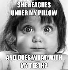 Tooth Fairy Meme - the legend of the tooth fairy pediatric dentist bend oregon