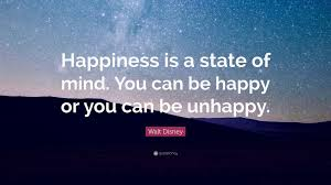 disney quote images walt disney quote u201chappiness is a state of mind you can be happy